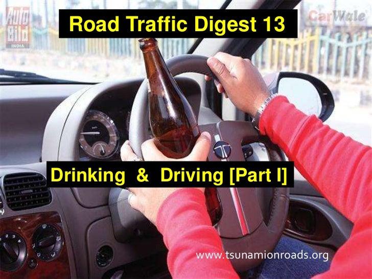 Road Traffic Digest 13Drinking & Driving [Part I]                www.tsunamionroads.org