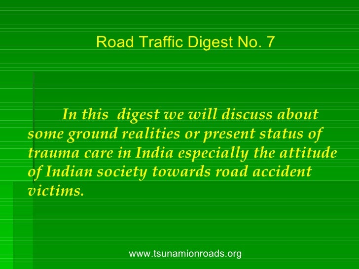 Road Traffic Digest No. 7 In this  digest we will discuss about some ground realities or present status of trauma care in ...
