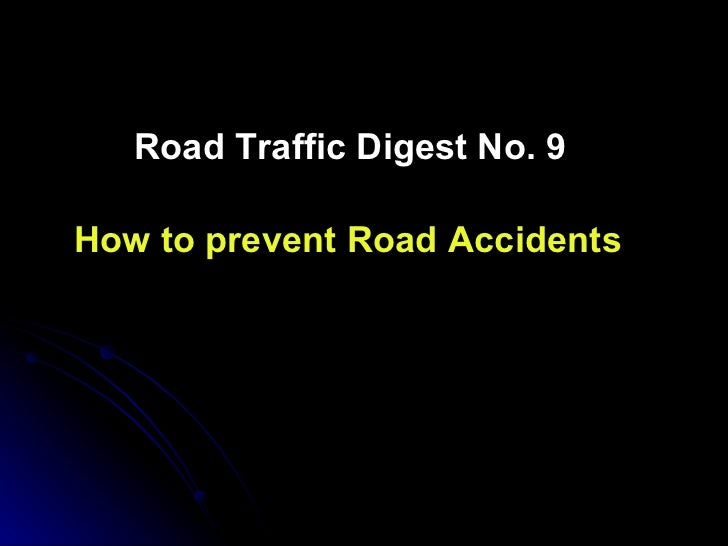 Road Traffic Digest No. 9 How to prevent Road Accidents