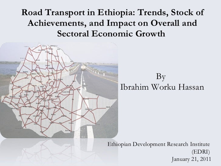Road Transport in Ethiopia: Trends, Stock of Achievements, and Impact on Overall and Sectoral Economic Growth  By  Ibrahim...