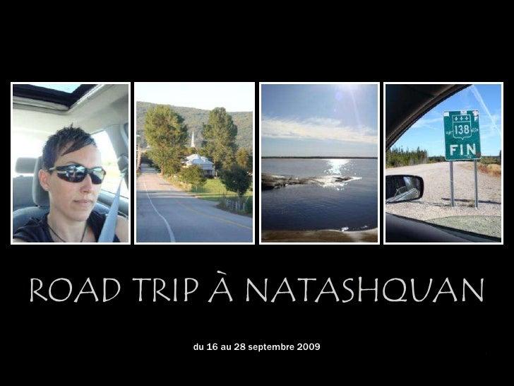 Road trip à natashquan<br />du 16 au 28 septembre 2009<br />