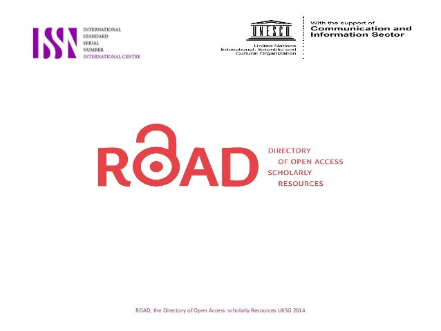 ROAD, the Directory of Open Access scholarly Resources UKSG 2014