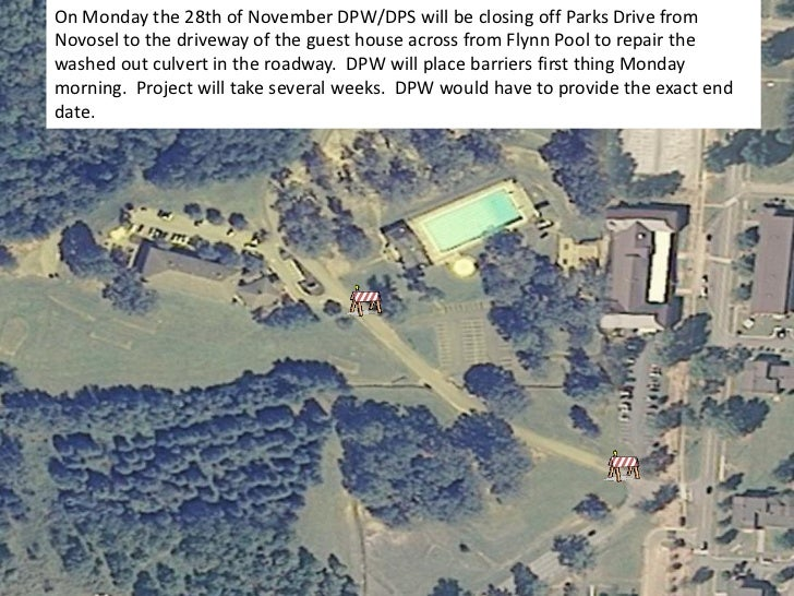 On Monday the 28th of November DPW/DPS will be closing off Parks Drive fromNovosel to the driveway of the guest house acro...