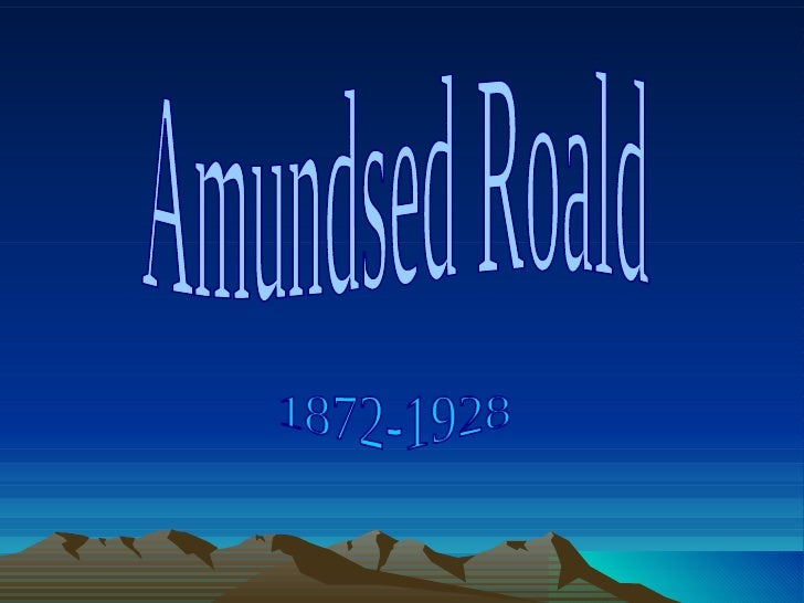 Amundsed Roald 1872-1928