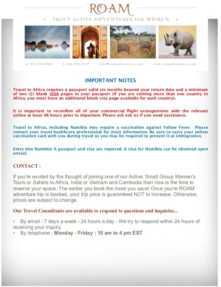 IMPORTANT NOTES                                                Travel to Africa requires a passport valid six months beyo...