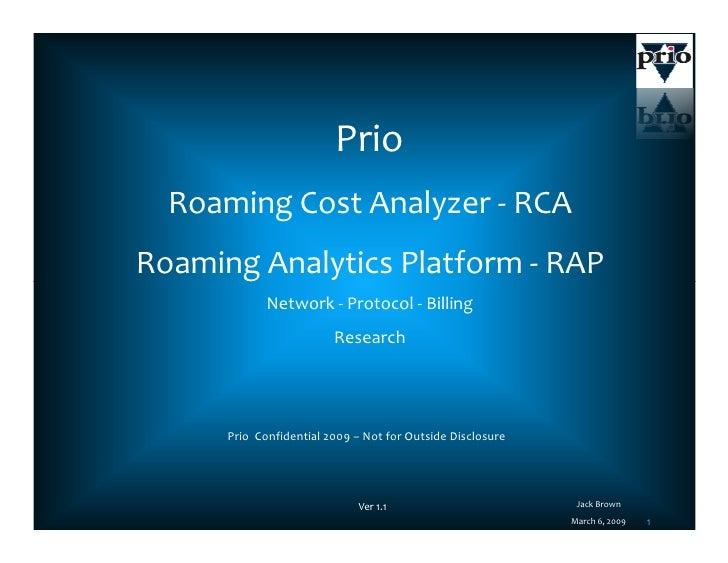 Prio   Roaming Cost Analyzer - RCA Roaming Analytics Platform - RAP              Network - Protocol - Billing             ...