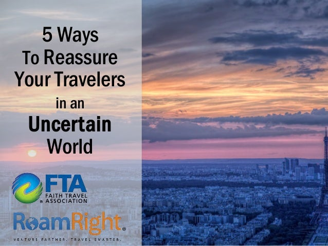 5 Ways To Reassure Your Travelers in an Uncertain World