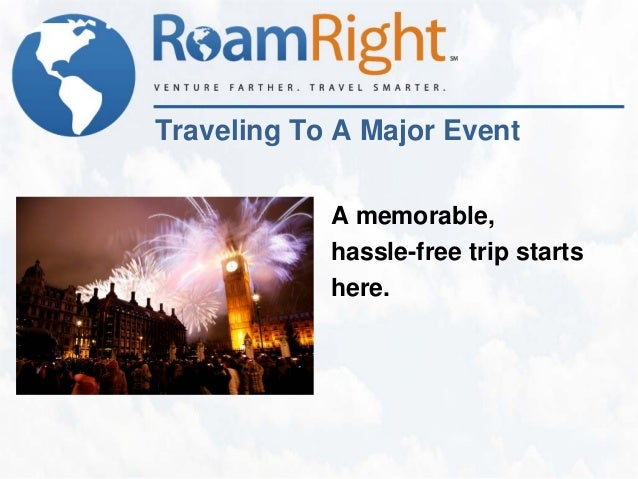Traveling To A Major Event            A memorable,            hassle-free trip starts            here.