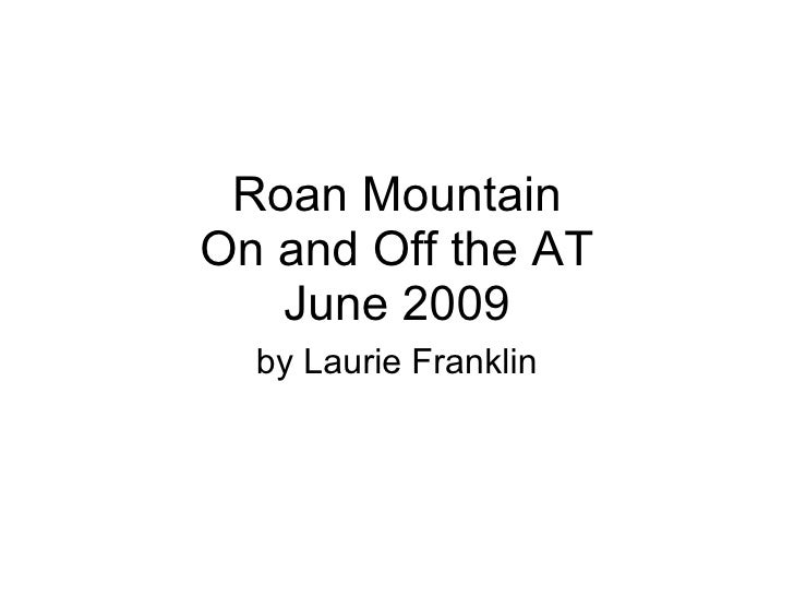 Roan Mountain On and Off the AT June 2009 by Laurie Franklin