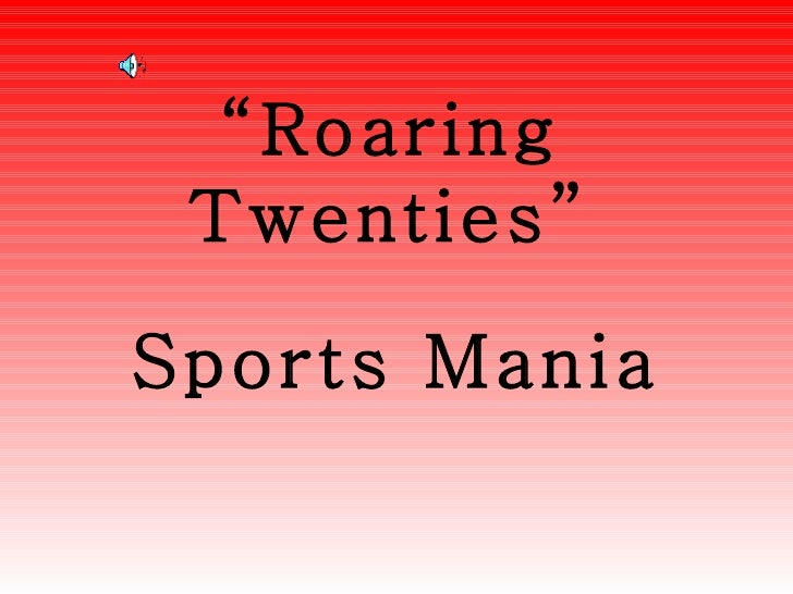 """ Roaring Twenties "" Sports Mania"
