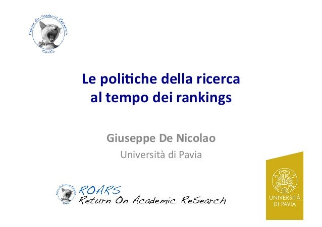 Le  poli(che  della  ricerca     al  tempo  dei  rankings   Giuseppe  De  Nicolao   Università  ...