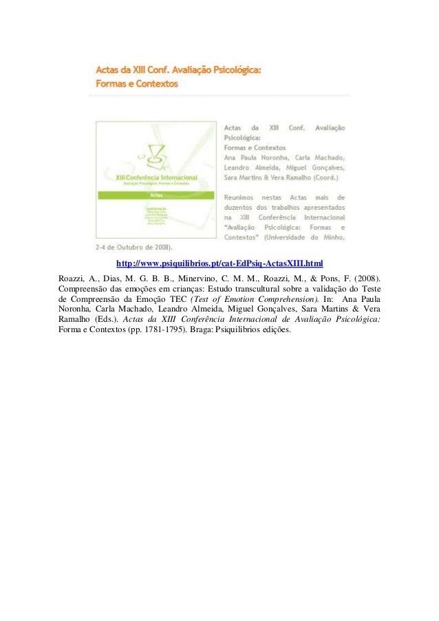 http://www.psiquilibrios.pt/cat-EdPsiq-ActasXIII.html Roazzi, A., Dias, M. G. B. B., Minervino, C. M. M., Roazzi, M., & Po...