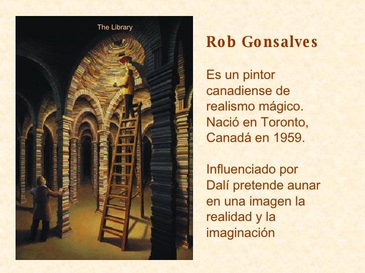 The Library Rob Gonsalves Es un pintor canadiense de realismo mágico. Nació en Toronto, Canadá en 1959. Influenciado por D...