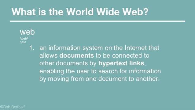 web /web/ noun 1. an information system on the Internet that allows documents to be connected to other documents by hypert...