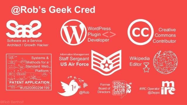@Rob's Geek Cred @Rob WordPress Plugin Developer <> #IRC Operator @Zeppo Former Board of Directors Information Management ...