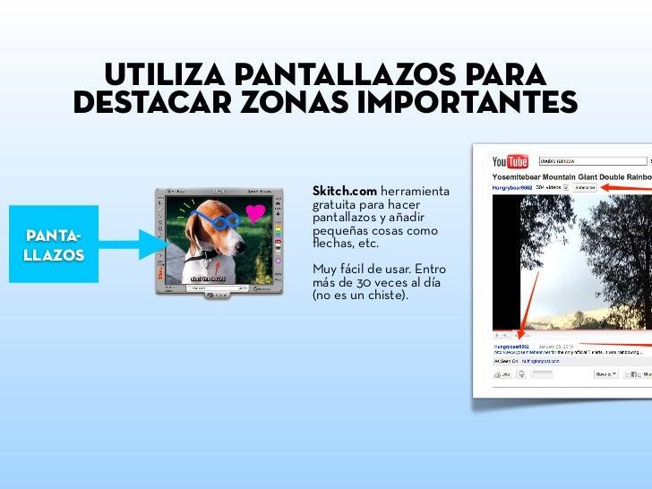 utiliza pantallazos para    destacar zonas importantes                Skitch.com herramienta                gratuita para ...