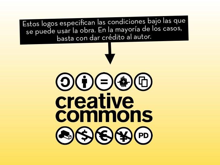 Estos logos especifican las condiciones bajo las que se puede usar la obra. En la mayoría de los casos,           basta con...