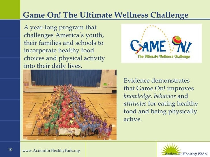 Game On! The Ultimate Wellness Challenge Evidence demonstrates that Game On! improves  knowledge, behavior  and  attitudes...