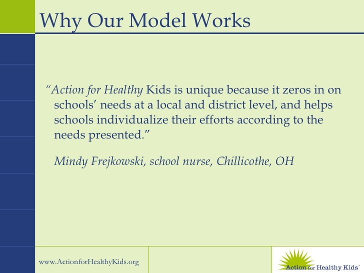 """<ul><li>"""" Action for Healthy  Kids is unique because it zeros in on schools' needs at a local and district level, and help..."""