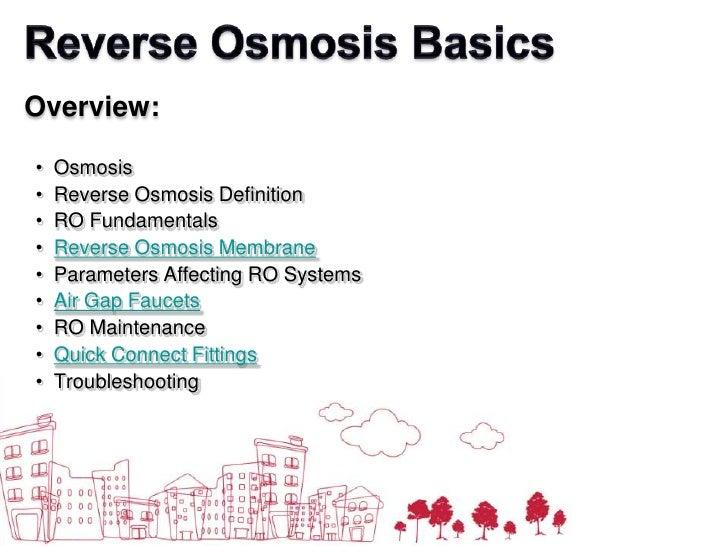 Reverse Osmosis Basics<br />Overview:<br /><ul><li>  Osmosis