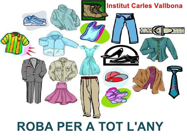 Institut Carles VallbonaROBA PER A TOT LANY