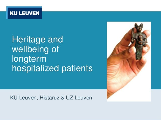 Heritage and wellbeing of longterm hospitalized patients KU Leuven, Histaruz & UZ Leuven