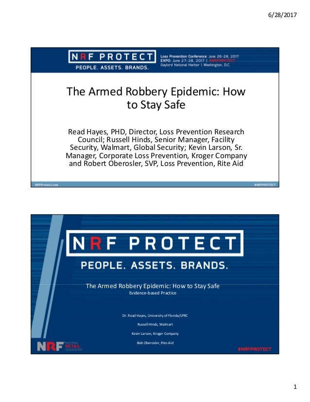 6/28/2017 1 The Armed Robbery Epidemic: How to Stay Safe Read Hayes, PHD, Director, Loss Prevention Research Council; Russ...