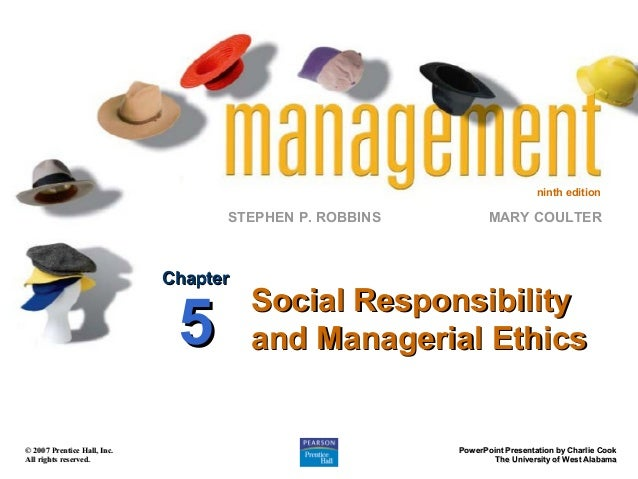 ninth edition  STEPHEN P. ROBBINS  Chapter  5  © 2007 Prentice Hall, Inc. All rights reserved.  MARY COULTER  Social Respo...