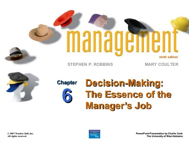 ninth edition  STEPHEN P. ROBBINS  Chapter  6  © 2007 Prentice Hall, Inc. All rights reserved.  MARY COULTER  Decision-Mak...