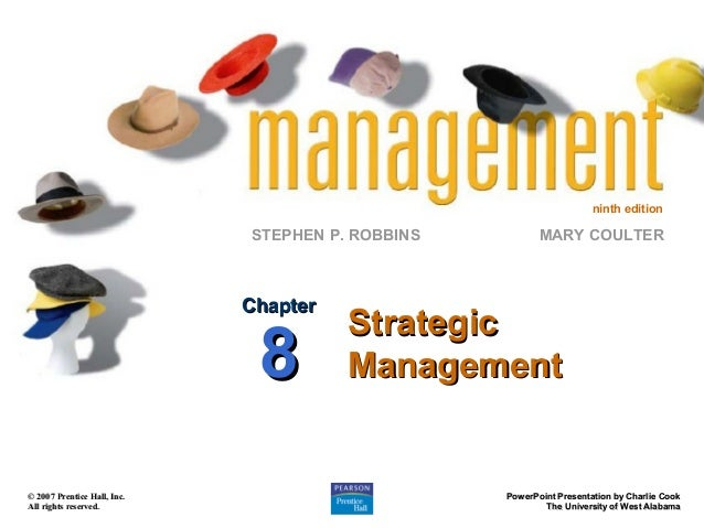 ninth edition  STEPHEN P. ROBBINS  Chapter  8  © 2007 Prentice Hall, Inc. All rights reserved.  MARY COULTER  Strategic Ma...