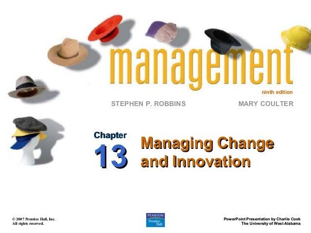 ninth edition  STEPHEN P. ROBBINS  Chapter  13 © 2007 Prentice Hall, Inc. All rights reserved.  MARY COULTER  Managing Cha...