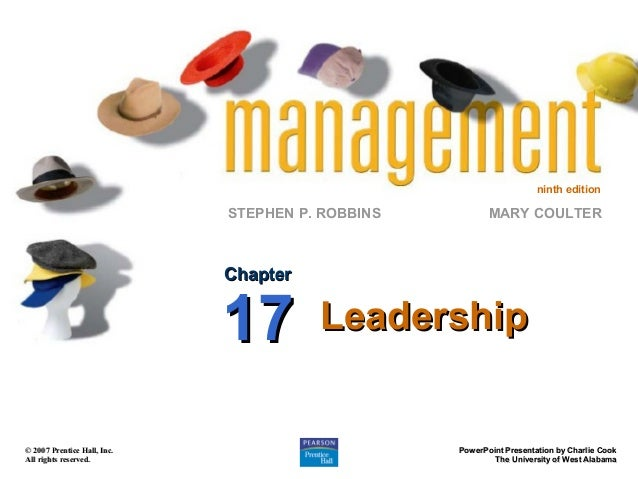 ninth edition  STEPHEN P. ROBBINS  MARY COULTER  Chapter  17 © 2007 Prentice Hall, Inc. All rights reserved.  Leadership  ...