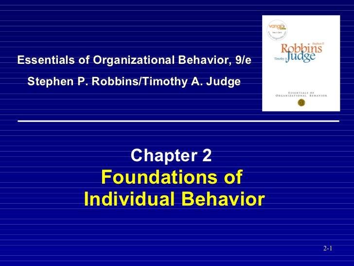 Chapter 2   Foundations of  Individual Behavior Essentials of Organizational Behavior, 9/e Stephen P. Robbins/Timothy A. J...
