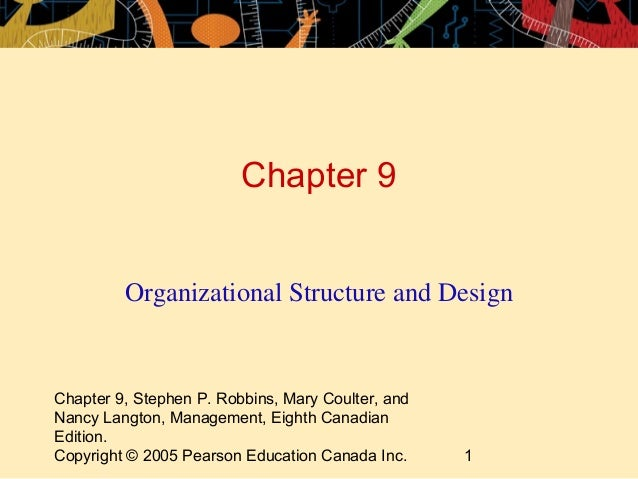 Chapter 9, Stephen P. Robbins, Mary Coulter, and Nancy Langton, Management, Eighth Canadian Edition. Copyright © 2005 Pear...