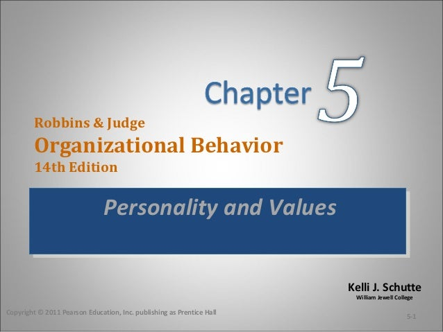 Robbins & Judge         Organizational Behavior         14th Edition                               Personality and Values ...