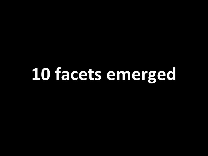 10 facets emerged