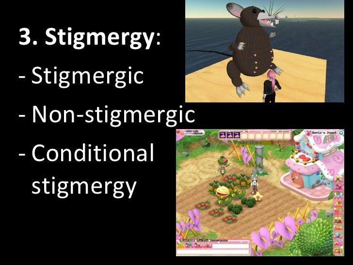 <ul><li>3. Stigmergy : </li></ul><ul><li>Stigmergic </li></ul><ul><li>Non-stigmergic </li></ul><ul><li>Conditional stigmer...