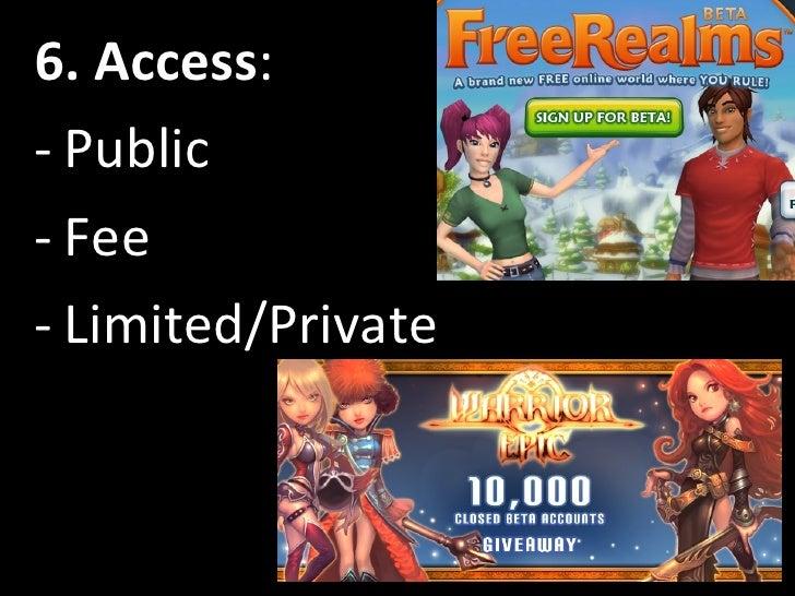 <ul><li>6. Access : </li></ul><ul><li>Public </li></ul><ul><li>Fee </li></ul><ul><li>Limited/Private </li></ul>