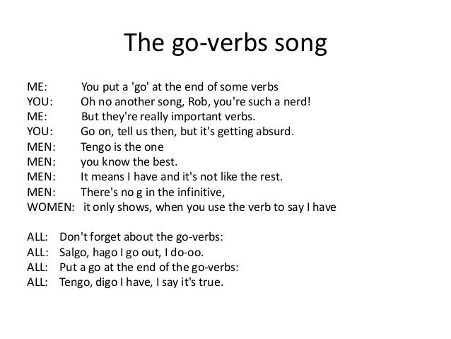 The go-verbs song ME: You put a 'go' at the end of some verbs YOU: Oh no another song, Rob, you're such a nerd! ME: But th...