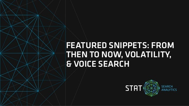 SearchLove San Diego 2018 | Rob Bucci | Featured Snippets: From Then to Now, Volatility, and Voice Search Slide 2