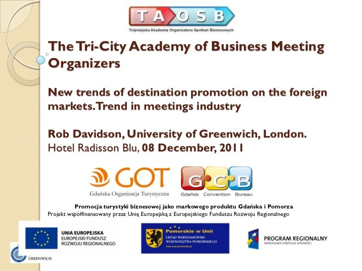 The Tri-City Academy of Business MeetingOrganizersNew trends of destination promotion on the foreignmarkets.Trend in meeti...