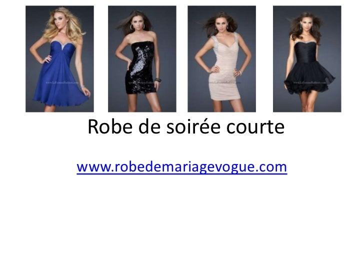 Robe de soirée courtewww.robedemariagevogue.com