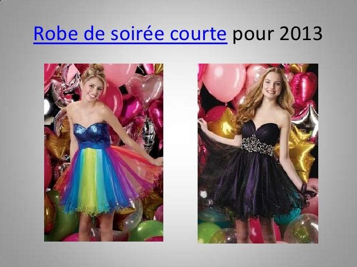 Robe de soirée courte pour 2013