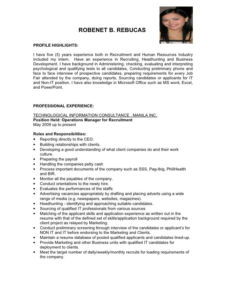 ROBENET B. REBUCAS  PROFILE HIGHLIGHTS:  I have five (5) years experience both in Recruitment and Human Resources Industry...
