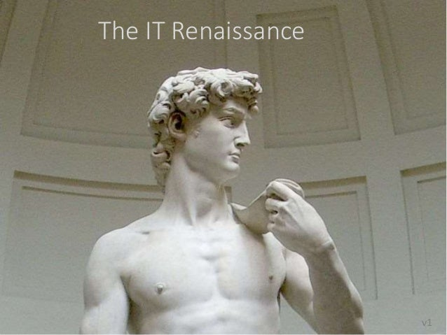 The IT Renaissance v1