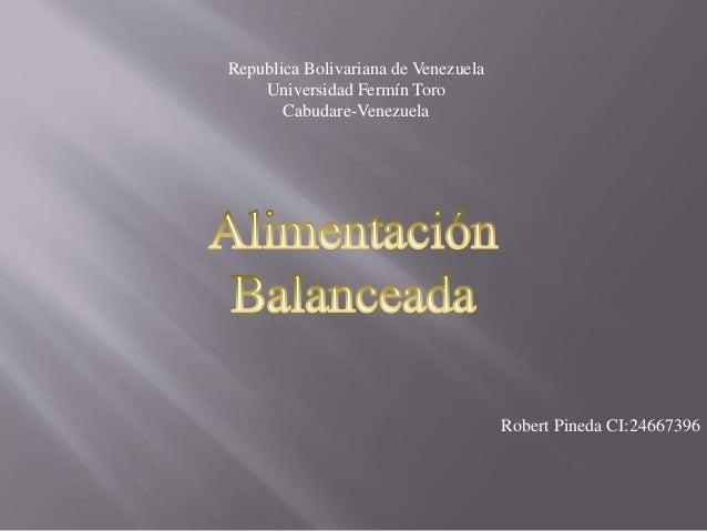 Republica Bolivariana de Venezuela Universidad Fermín Toro Cabudare-Venezuela Robert Pineda CI:24667396