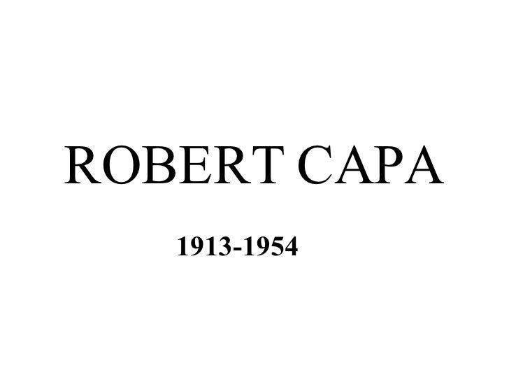 ROBERT CAPA 1913-1954