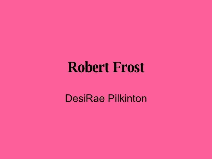 Robert Frost DesiRae Pilkinton