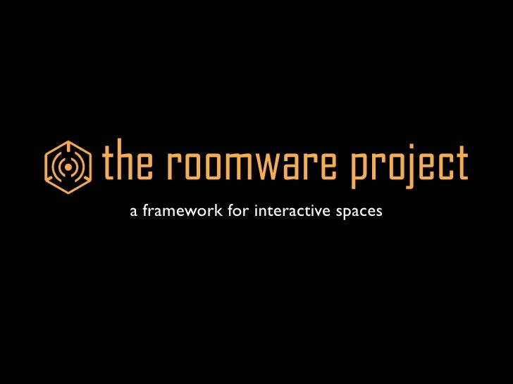 a framework for interactive spaces