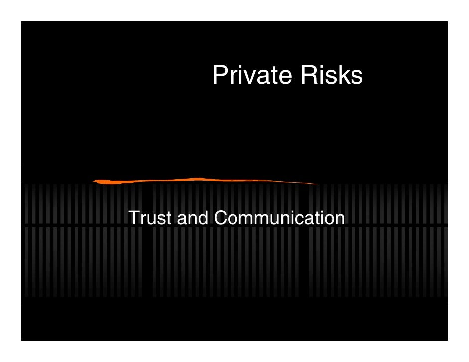 Private RisksTrust and Communication